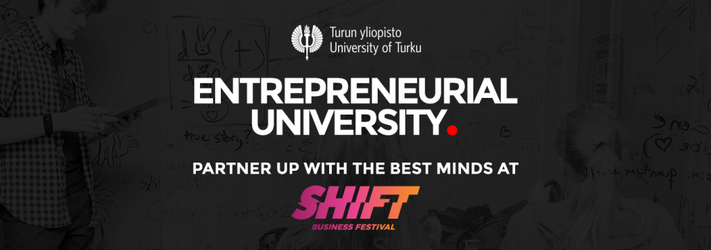 The University of Turku at SHIFT Business Festival 2018