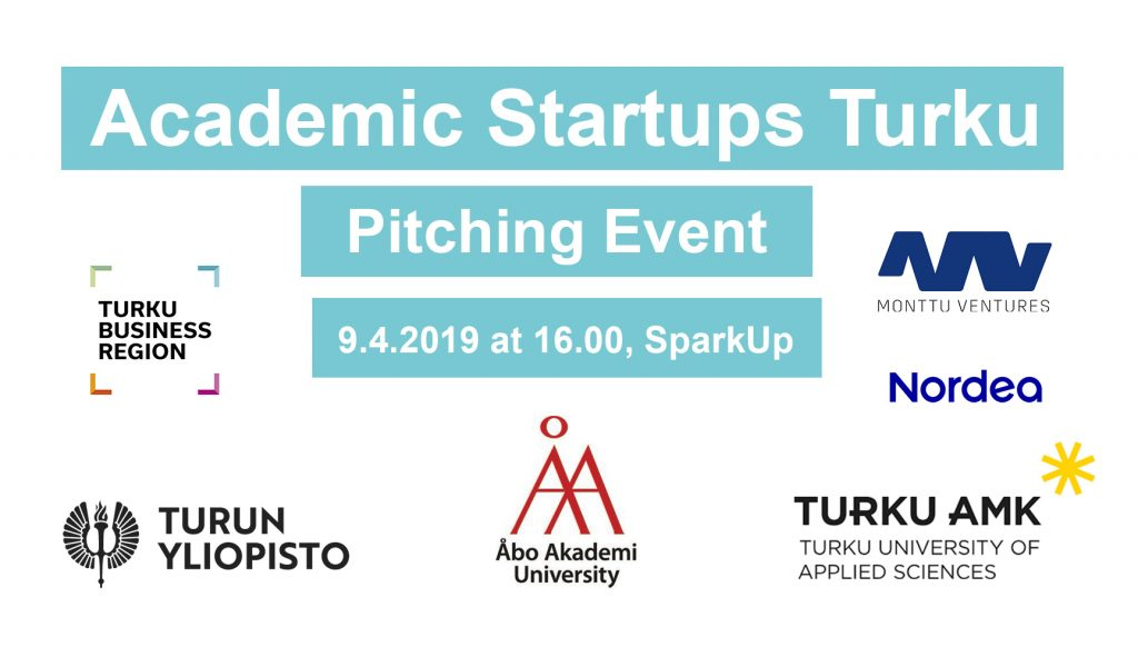 Academic Startups Turku Pitching Event, April 9th, 2019 at 16:00-19:00 @SparkUp